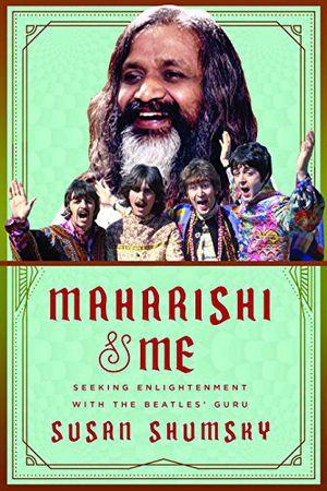 Preview thumbnail for 'Maharishi & Me: Seeking Enlightenment with the Beatles' Guru