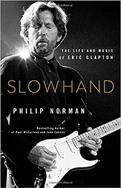 Slowhand — A Biography of Eric Clapton and His Many Ups and Downs