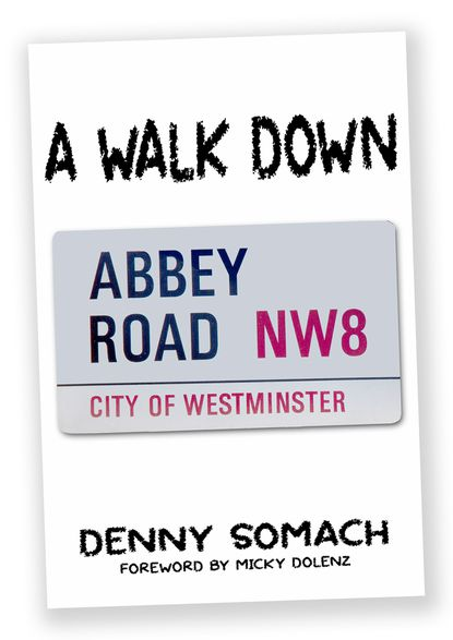 """""""A Walk Down Abbey Road"""" book cover by Denny Somach"""